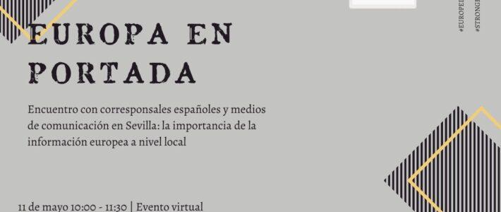 Europa en Portada: Encuentro con corresponsales españoles en la UE y medios de comunicación de Sevilla